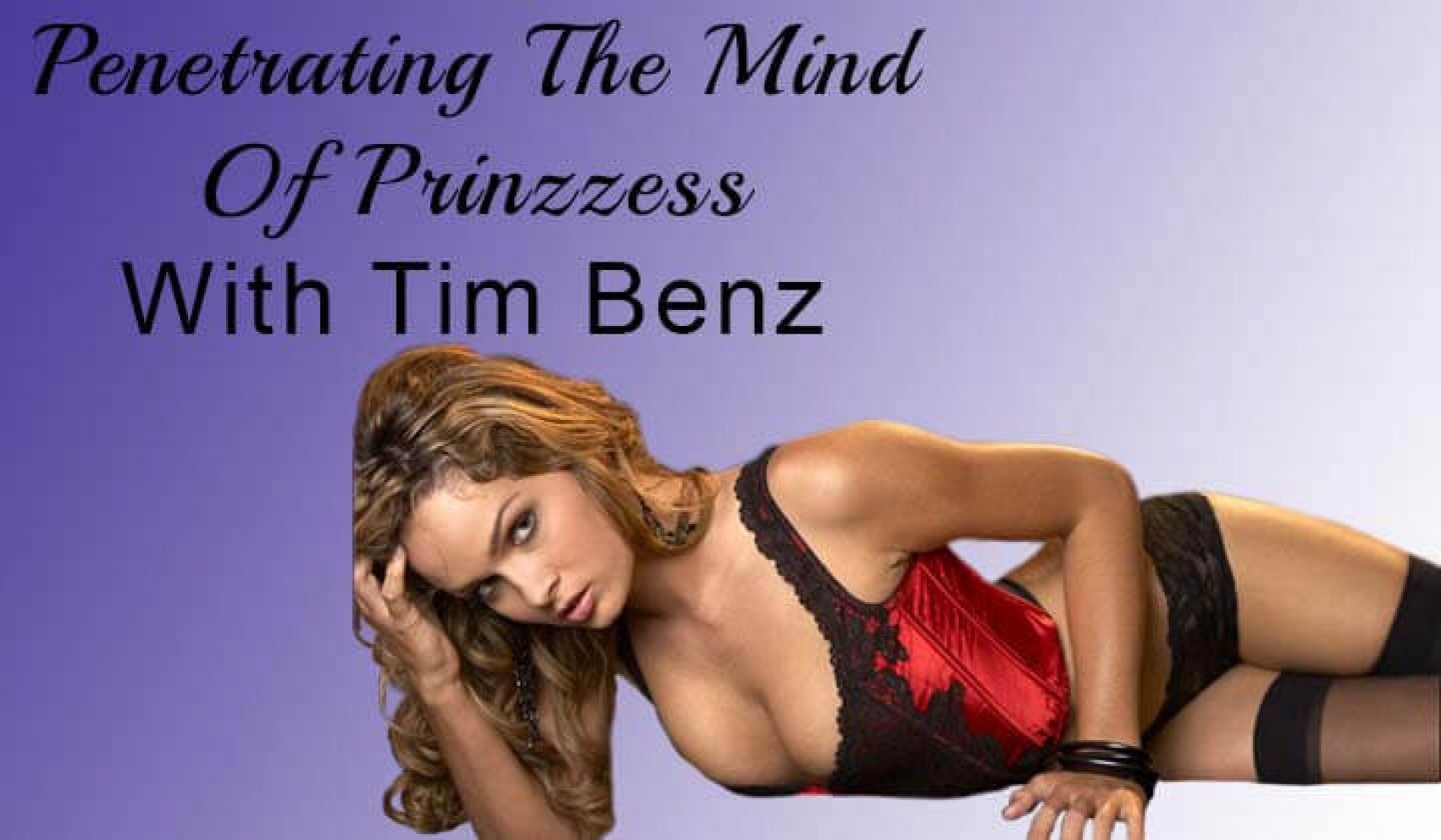 Penetrating the Mind of Prinzzess